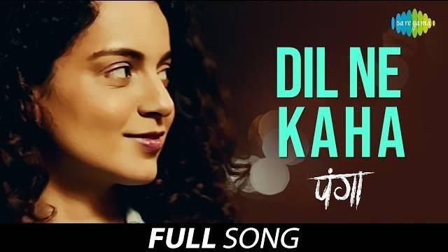 Dil Ne Kaha Lyrics | Kangana Ranaut