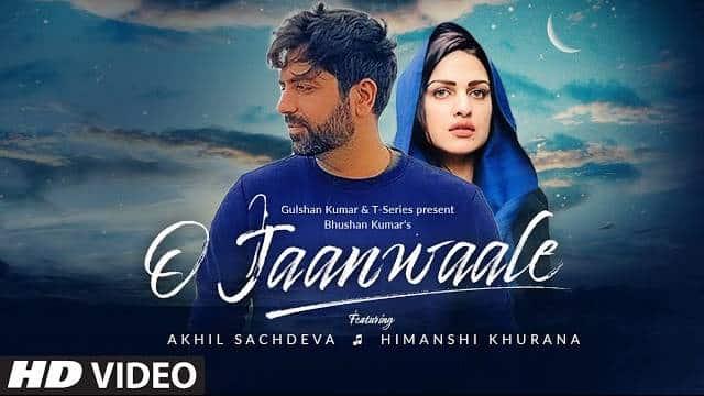 O Jaanwaale Lyrics | Akhil Sachdeva | Himanshi Khurana