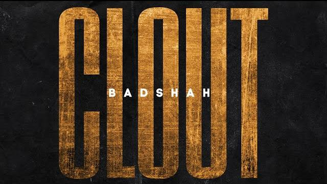 Badshah - Clout Full Song Lyrics