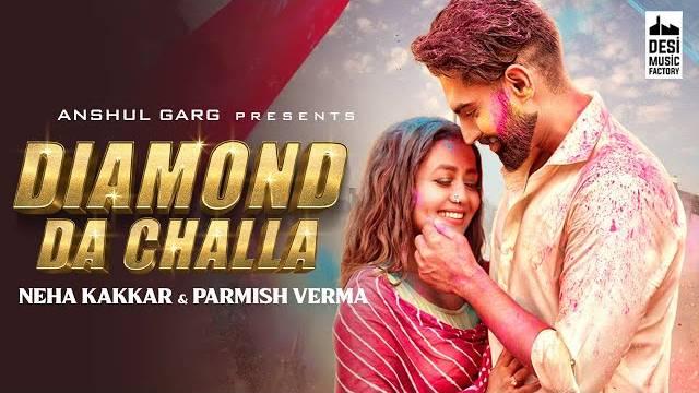 Diamond Da Challa Lyrics   Neha Kakkar   Parmish Verma