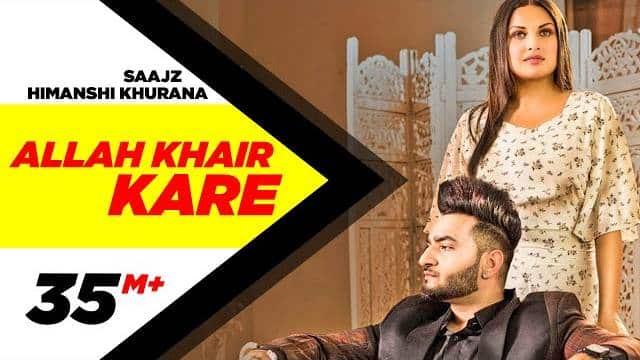 Allah Khair Kare Lyrics | Himanshi Khurana | Saajz