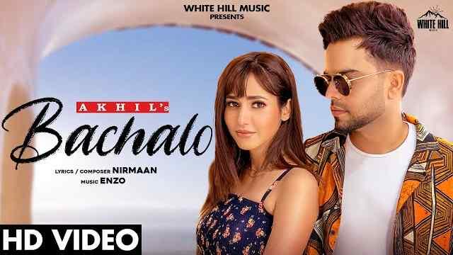 Bachalo-Lyrics-In-Hindi-Akhil-Nirmaan