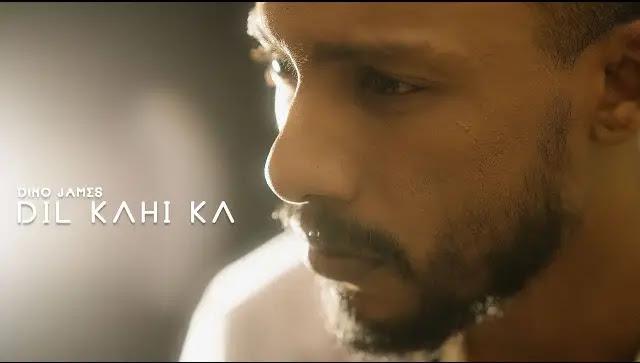 Dil Kahi Ka Lyrics In Hindi | Dino James