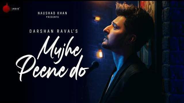 Mujhe Peene Do Lyrics | Darshan Raval