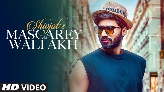 Mascarey Wali Akh Lyrics In Hindi | Shivjot | T-Series