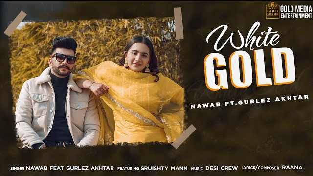 White Gold Lyrics In Hindi | Gurlez Akhtar | Nawab