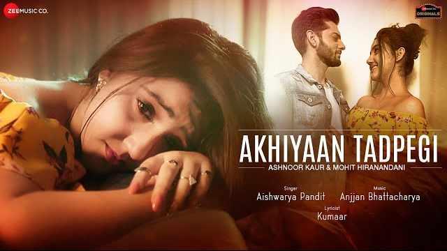 Akhiyaan Tadpegi Lyrics | Ashnoor Kaur