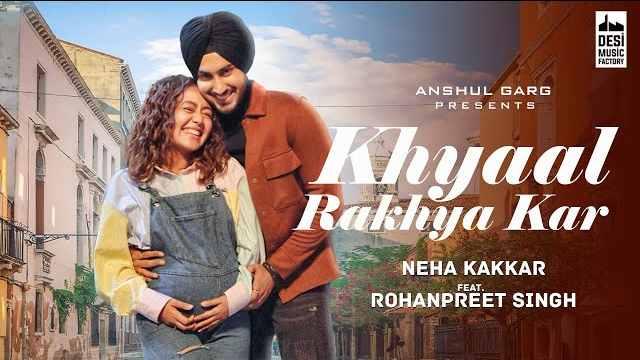 Khyaal Rakhya Kar Lyrics | Neha Kakkar