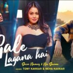 GALE LAGANA HAI LYRICS | NEHA KAKKAR