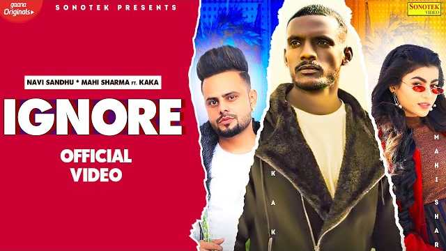 IGNORE LYRICS - KAKA | NAVI SANDHU
