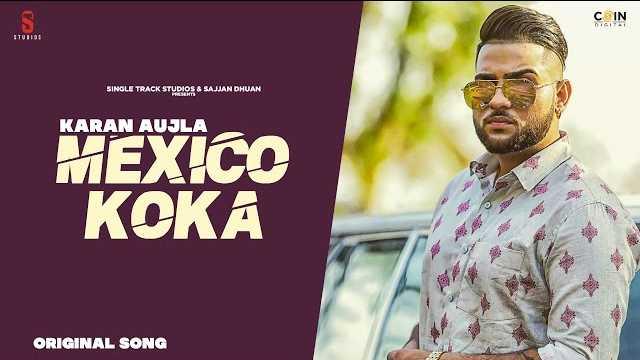 Mexico Koka Lyrics | Karan Aujla