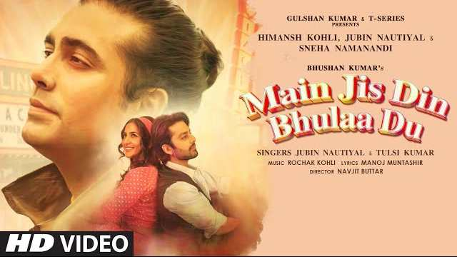 MAIN JIS DIN BHULA DU LYRICS | JUBIN
