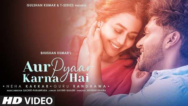Aur Pyaar Karna Hai Lyrics | Neha Kakkar