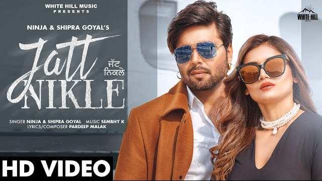 Jatt Nikle Lyrics In Hindi | Ninja | Shipra