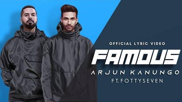 Famous Lyrics | Fotty Seven | Arjun Kanungo