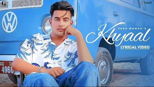 Khyaal Lyrics | Jass Manak | Sharry Nexus