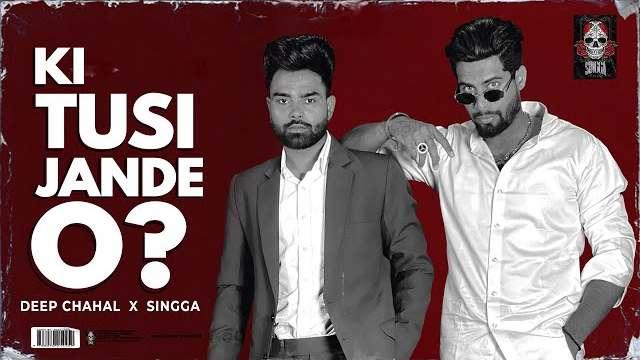 Ki Tusi Jaande O Lyrics | Singga | Deep Chahal