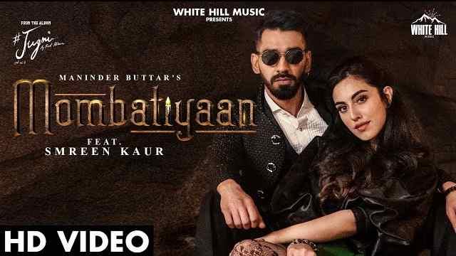 Mombatiyaan Lyrics In Hindi | Maninder Buttar