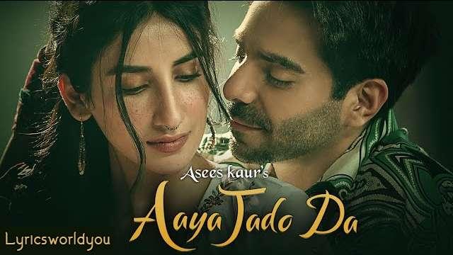 Aaya Jado Da Lyrics | Asees Kaur