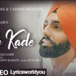 KADE KADE LYRICS | AMMY VIRK | New Punjabi Song 2021