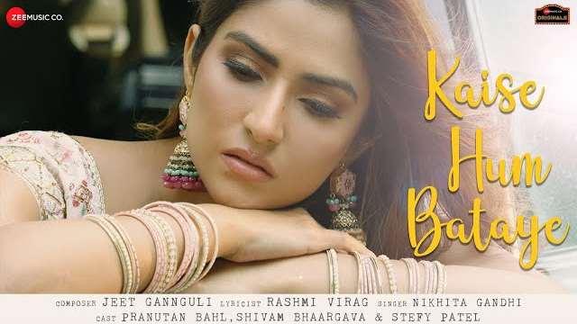 Kaise Hum Bataye Lyrics | Nikhita Gandhi