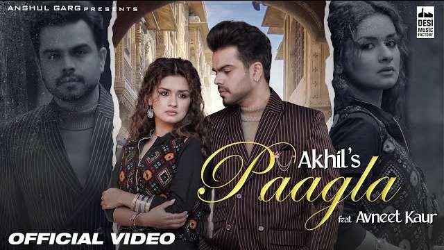 PAAGLA LYRICS - AKHIL | New Punjabi Song 2021