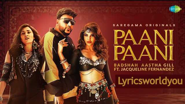 Paani Paani Lyrics | Badshah | Aastha Gill