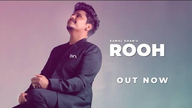 Rooh Lyrics   Kamal Khan   New Punjabi Song 2021