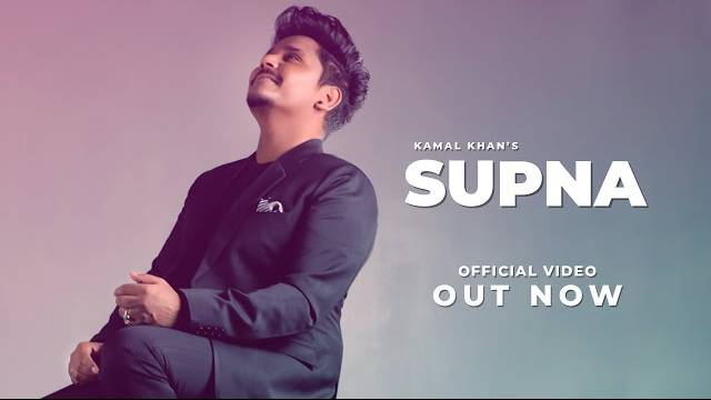 Supna Lyrics | Kamal Khan | New Punjabi Song 2021