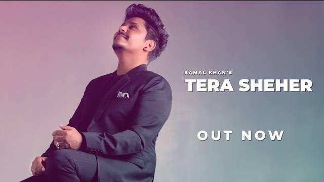 Tera Sheher Lyrics   Kamal Khan   New Punjabi Song 2021