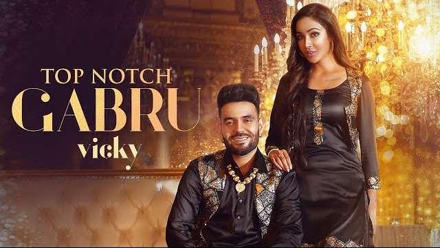 Top Notch Gabru Lyrics - Vicky Singh | New Punjabi Song 2021
