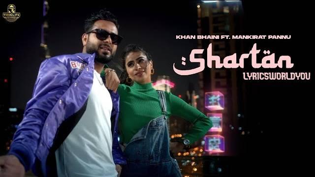 SHARTAN LYRICS - KHAN BHAINI | New Punjabi Song 2021