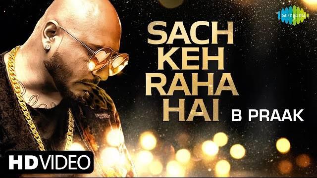 Sach Keh Raha Hai Lyrics - Bpraak Version