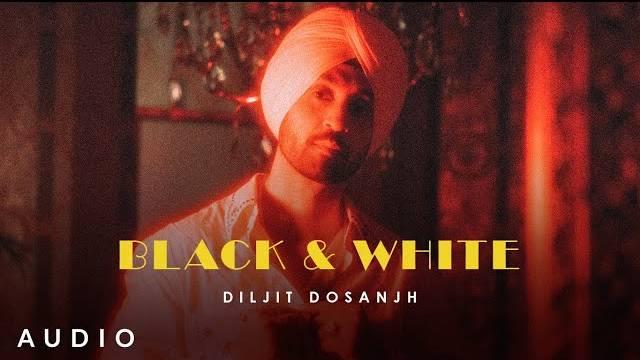 BLACK & WHITE LYRICS - DILJIT DOSANJH