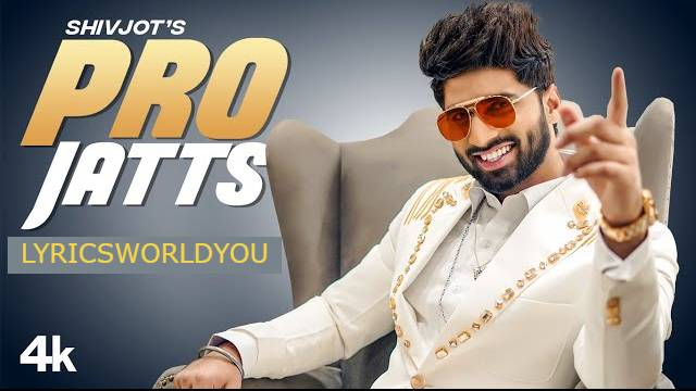 Pro Jatts Lyrics - Shivjot   The Boss