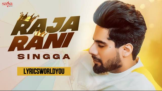 RAJA RANI LYRICS - SINGGA   New Punjabi Song 2021