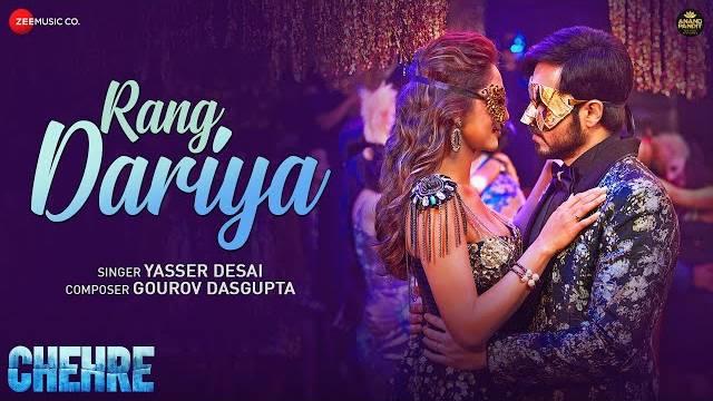 RANG DARIYA LYRICS - Yasser Desai | Chehre
