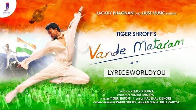 VANDE MATARAM LYRICS - TIGER SHROFF