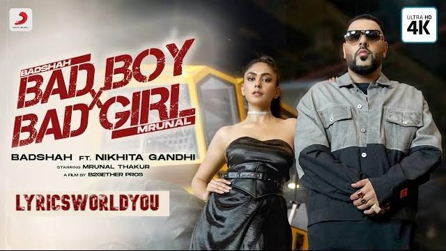 BAD BOY BAD GIRL LYRICS - Badshah | Nikhita Gandhi