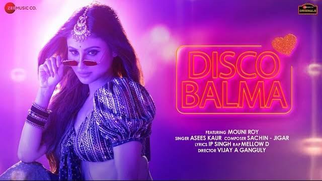 DISCO BALMA LYRICS - Mouni Roy | Asees Kaur