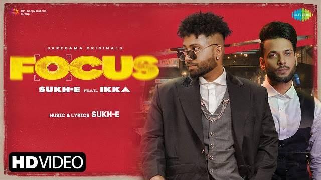 FOCUS LYRICS - SUKH E | IKKA