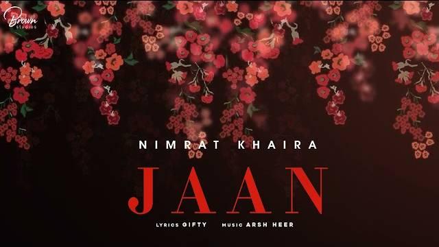 JAAN LYRICS - NIMRAT KHAIRA | GIFTY