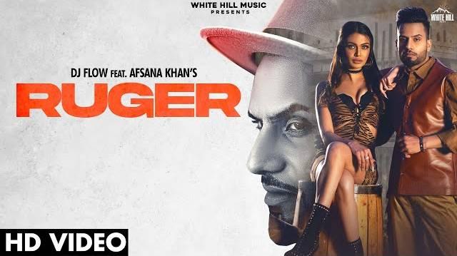 RUGER LYRICS - DJ Flow x Afsana Khan