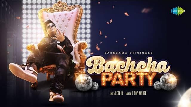 BACHCHA PARTY LYRICS - Rego B