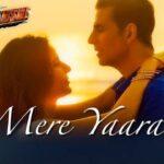 MERE YAARAA LYRICS - Arijit Singh | Akshay Kumar